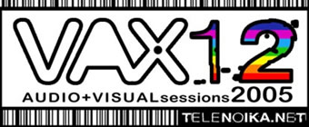 Image for: Vax12//06 Audio + Visual sessions 2005