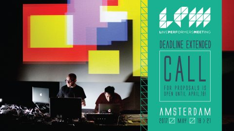 LPM 2017 AMSTERDAM EXTENDED CALL FOR PROPOSALS | LPM 2015 > 2018